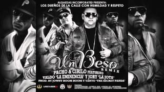 """Pacho y Cirilo Ft. Valdo """"La Eminencia"""",Jory - Un Beso (Remix)"""