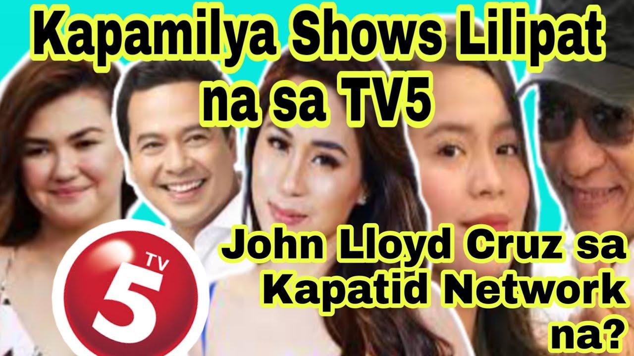 Kapamilya Abs Cbn Shows Lilipat Na Sa Tv5 Pati Si John Lloyd Cruz Sa Kapatid Network Kaalaman Dito Youtube