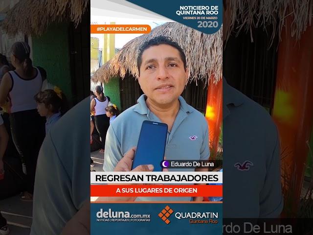 Despido de trabajadores por crisis de coronavirus los obliga a dejar Quintana Roo