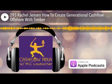 293 Rachel Jensen How To Create Generational Cashflow Offshore With Timber