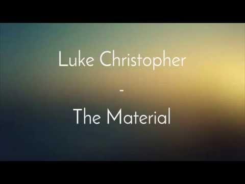 Luke Christopher - The Material Lyric Video
