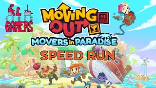 Moving Out - Movers in Paradise (Speed run)