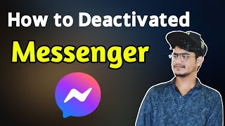 How to deactivate Facebook Messenger | How to deactivate messenger | Messenger secret Tricks