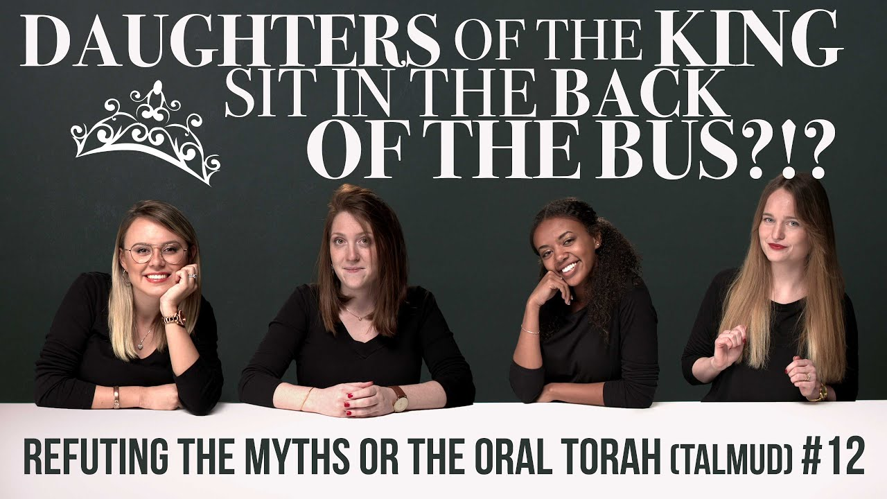 Myth #12 - The Oral Torah sees women as The daughter of the King? - (Viewer Discretion Advised)
