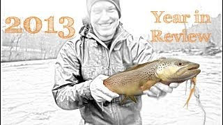 2013 Year in Review Video, Fly Fishing the Ozarks