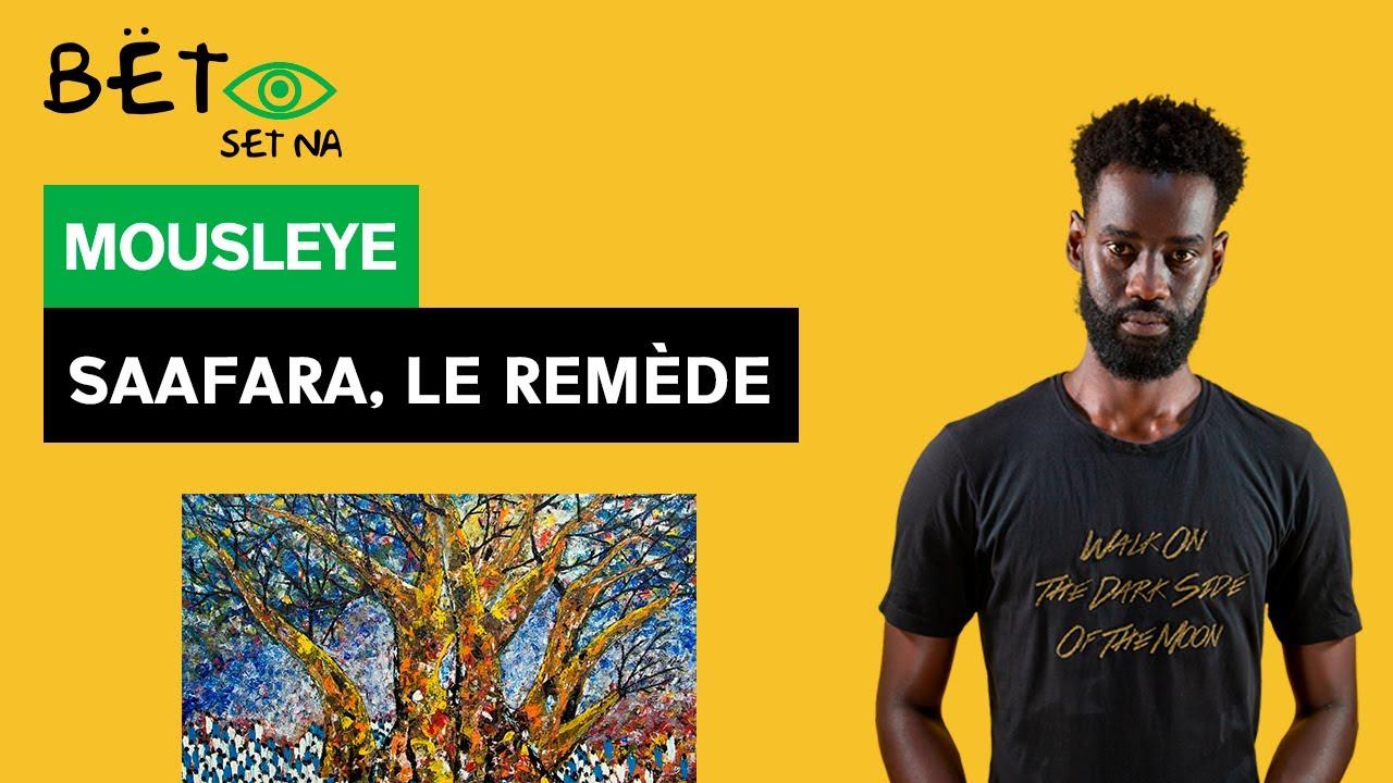 [BËT SET NA] Mousleye - Saafara, le remède / The cure