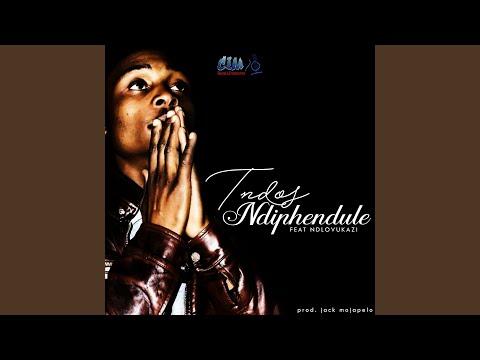 Ndiphendule (Feat. Ndlovukazi)