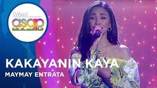 Maymay Entrata - Kakayanin Kaya | iWant ASAP Highlights
