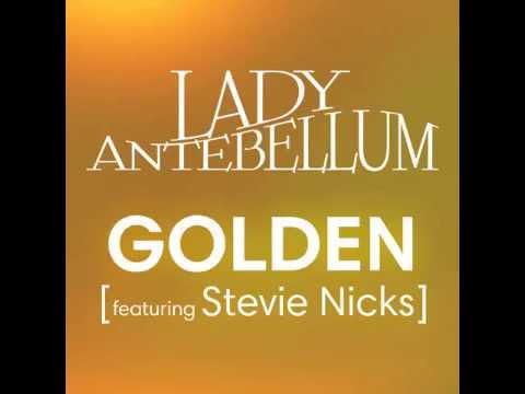 Lady Antebellum feat. Stevie Nicks - Golden + DOWNLOAD LINK (HQ)