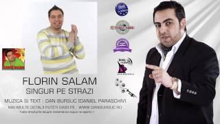 FLORIN SALAM  SINGUR PE STRAZI AMIRAL MUSIC) (HD)
