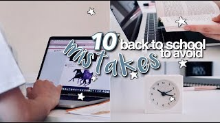 Top 10 Mistakes to Avoid for BACK TO SCHOOL