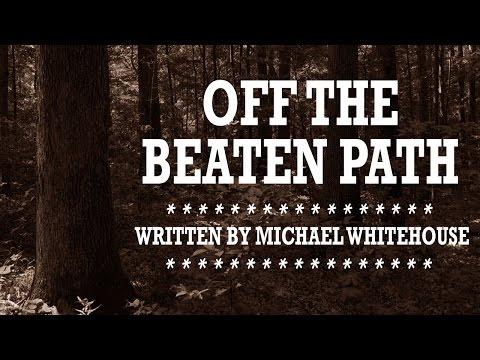 """""""Off the Beaten Path"""" creepypasta by Michael Whitehouse ― Chilling Tales for Dark Nights"""