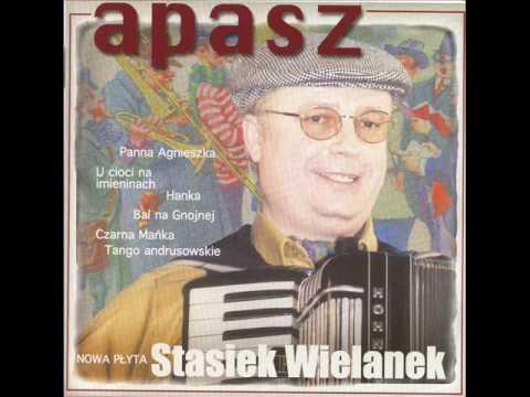 Stasiek Wielanek - Apasz