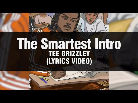 Tee Grizzley – THE SMARTEST INTRO [Lyrics]