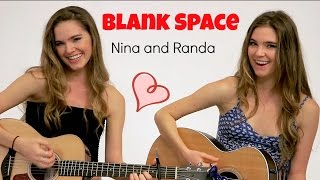 blank space taylor swift nina and randa