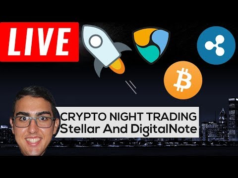 Crypto Night Trading With Naeem - Stellar ($XLM) And DigitalNote ($XDN)!