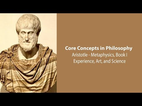 Aristotle, Metaphysics, Bk. 1 | Experience, Art, And Science | Philosophy Core Concepts