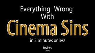 Everything Wrong With Cinema Sins In 3 Minutes Or Less thumbnail