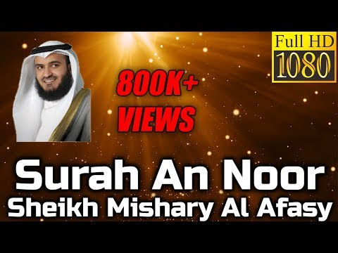 SURAH AL NOOR FULL BEAUTIFUL RECITATION - Sheikh Mishary - English & Arabic Translation
