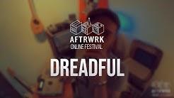 Dreadful | Live @ Aftrwrk Online Festival