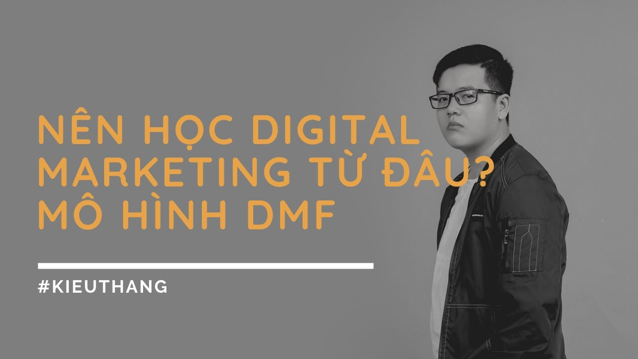 Digital Marketing Funnel (DMF) – Nên học Digital Marketing từ đâu?