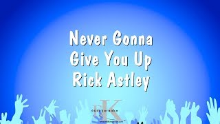 Never Gonna Give You Up - Rick Astley (Karaoke Version)