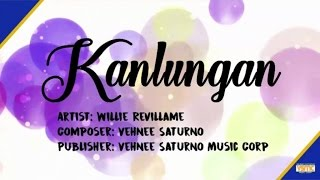 Download Willie Revillame - Kanlungan (Lyric ) MP3 song and Music Video