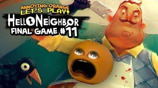 Hello Neighbor - FINAL GAME #11 [Annoying Orange Plays]