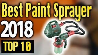 Best Paint Sprayers 2018 🔥 TOP 10 🔥