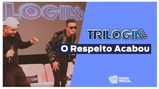 #Live Trilogia - O Respeito Acabou #FMODIA