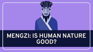 Philosophy: Mengzi (Mencius) on Human Nature Thumbnail