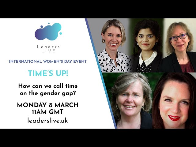 Time's up – how can we call time on the gender gap? | Women's Day 2021