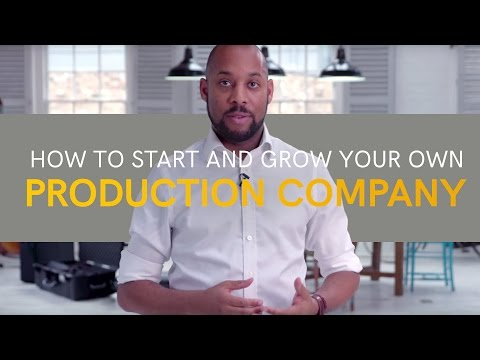 How To Start And Grow Your Own Production Company