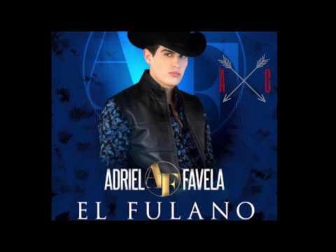 Adriel Favela - El Fulano (Estudio) 2016