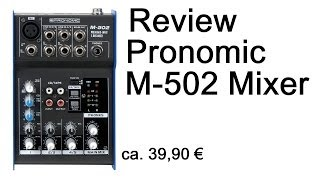 Pronomic M502 Mini Mixer Review & Special Tutorial German