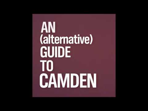 An Alternative Guide to Camden: Episode 1