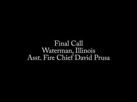 Emotional Final Call for Waterman IL Asst Fire Chief David Prusa