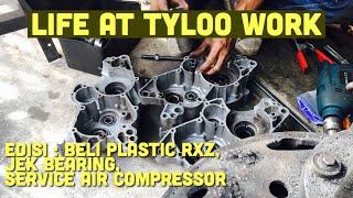 Life At Tyloo Work: Edisi Beli Plastic RXZ, Jek Bearing, Service Air Compressor