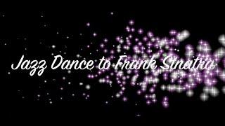 www.cueneyt.com Jazz Dance to Frank Sinatra