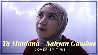 YA MAULANA - SABYAN GAMBUS [COVER BY TIWI] | Pratiwi Kristyarini