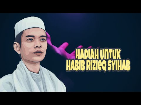 Hadiah Untuk Habibana Rizieq Syihab   Ustad Abdul Somad Lc.Ma