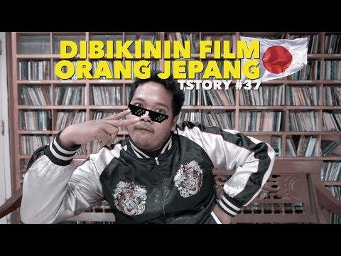 TSTORY #37: Dibikinin Film Orang Jepang
