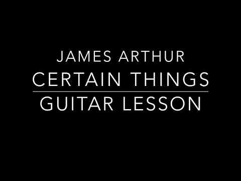 James Arthur - Certain Things (MTV Acoustic)  - Guitar Lesson