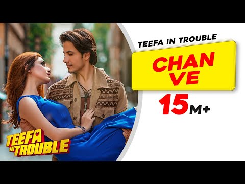 Teefa In Trouble | Chan Ve | Video Song | Ali Zafar | Aima Baig | Maya Ali | Faisal Qureshi