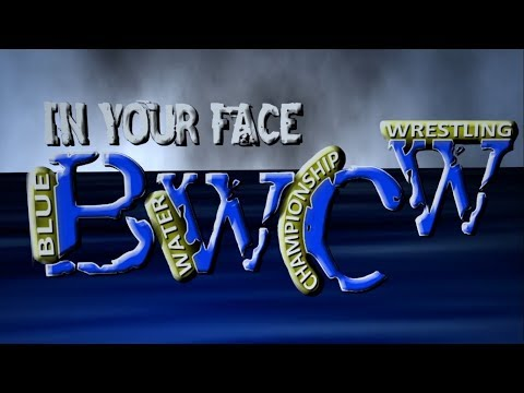 """Blue Water Championship Wrestling """"In Your Face"""" Episode 1"""