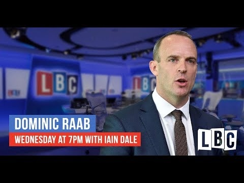 Brexit Secretary Dominic Raab Live On LBC