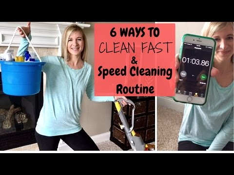6 Ways To Clean FAST & My Speed Cleaning Routine