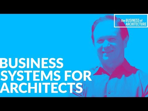 Business Systems for Architects with Dan Sherer