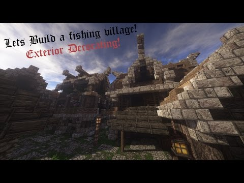 Minecraft Rustic Fishing Village Ep.3 -Exterior Detailing, Markets, and Houses!-
