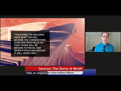 2021-04-18 Pastor Nathan Willems - The Stone of Wrath